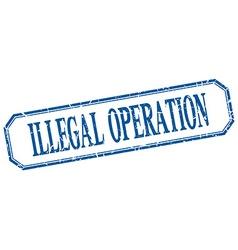 Illegal operation square blue grunge vintage vector