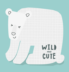 wild and cute ice white bear quotes lettering vector image