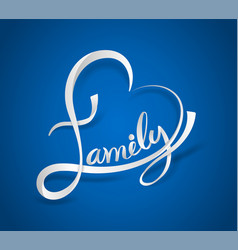 family lettering heart vector image
