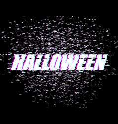 halloween glitch effect tv interference distorted vector image