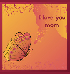I love you mom greeting card for mothers day vector