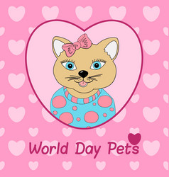 world day pets a cat with a pink bow print for vector image