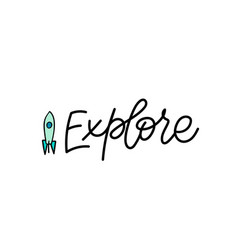Explore space ship calligraphy quote lettering vector