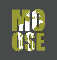 Moose Wild animal silhouette text on a gray vector image