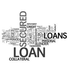 what is secured loans uk text word cloud concept vector image vector image