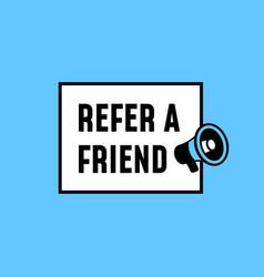 Refer a friend simple badge design megaphone icon vector