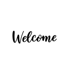 welcome sign hand lettering text vector image
