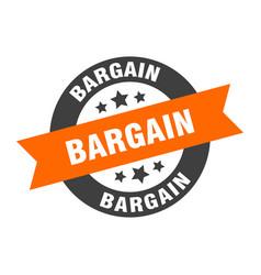 Bargain sign bargain round ribbon sticker bargain vector