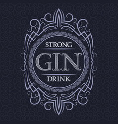 gin strong drink label design template patterned vector image