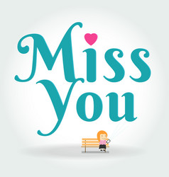 girl sit down on chair under miss you vector image