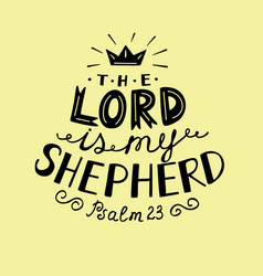 Hand lettering the lord is my shepherd with crown vector