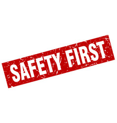 Square grunge red safety first stamp vector