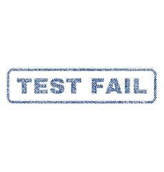 test fail textile stamp vector image