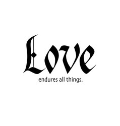 love endures all things gothic calligraphy design vector image