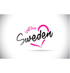 Sweden i just love word text with handwritten vector