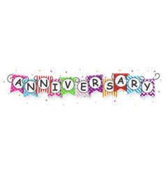 Anniversary with colorful bunting flags vector