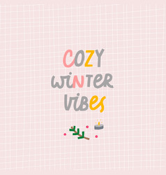 Cozy winter vibes cute scene sign vector