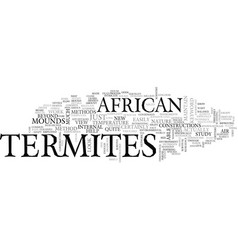 African termites text word cloud concept vector