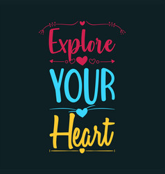 Explore your heart vector