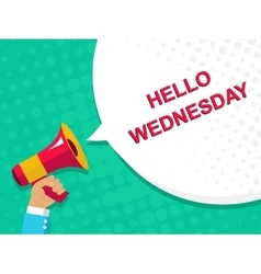 Megaphone with HELLO WEDNESDAY announcement Flat vector