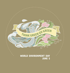 world environment day card think green go vector image vector image