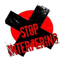 Stop Interfering rubber stamp vector