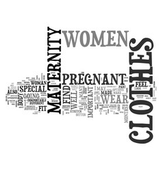 What is so special about maternity clothes text vector
