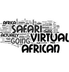 african virtual safari for anyone text word cloud vector image vector image