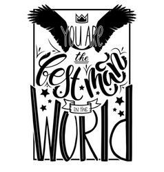 Lettering the best man in the world poster or vector
