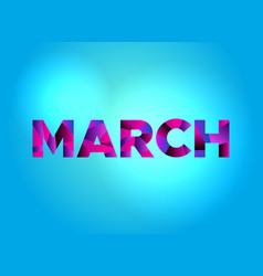 March concept colorful word art vector