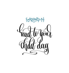 February 14 - read your child day - hand lettering vector