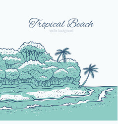 Tropical beach with palm trees ocean waves surf vector