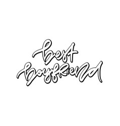 best boyfriend hand drawn lettering vector image vector image