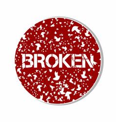 broken sign sticker concept vector image