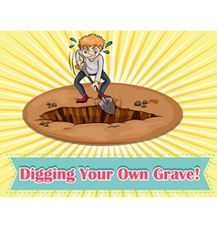 Digging your own grave vector image vector image