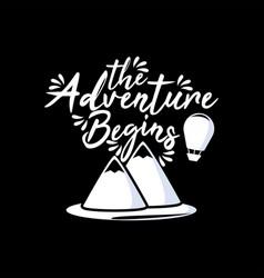 the adventure begins vector image