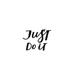 Just do it calligraphy quote lettering vector