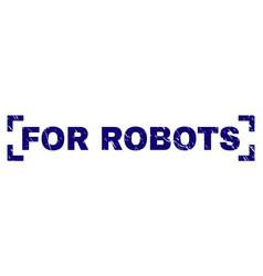 Scratched textured for robots stamp seal between vector