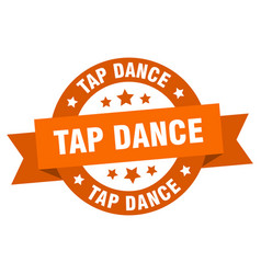 tap dance ribbon tap dance round orange sign tap vector image