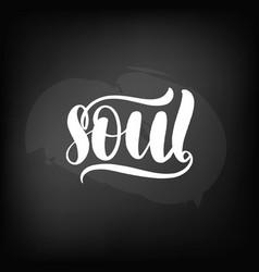 Chalkboard blackboard lettering soul vector