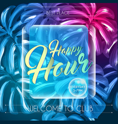 Happy hour summer tropical design with palm leaves vector