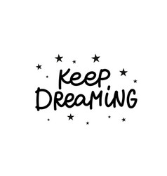 Keep dreaming stars calligraphy quote lettering vector