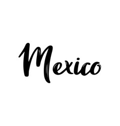 Mexico - hand drawn lettering name of mexico vector