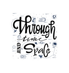 through time and space space travel lettering vector image