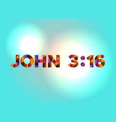 john 316 concept colorful word art vector image
