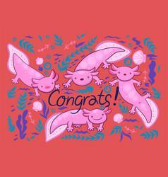 Greeting card with axolotl inscription congrats vector