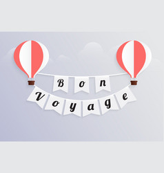 Hot air balloon bon voyage calligraphy text on vector