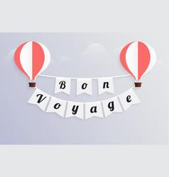 Hot air balloon bon voyage calligraphy text on vector