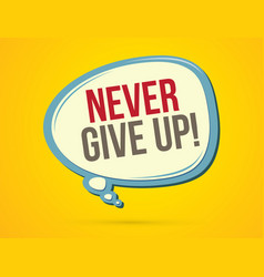 Never give up text in balloons vector