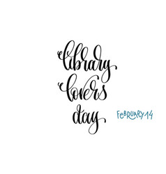 february 14 - library lovers day - hand lettering vector image